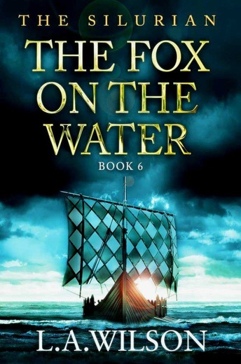 The Fox on the Water, L.A. Wilson, The Silurian, King Arthur, Vikings